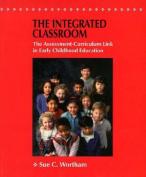 The Integrated Classroom the Integrated Classroom