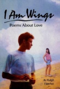 I am Wings.: Poems about Love
