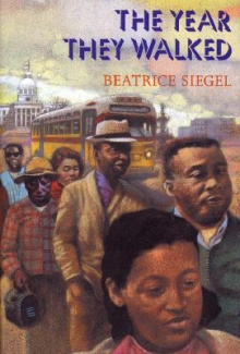 The Year They Walked: Rosa Parks and the Montgomery Bus Boycott Beatrice Siegel