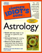 The Complete Idiot's Guide to Astrology