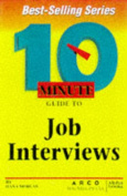 10 Minute Guide to Job Interviews
