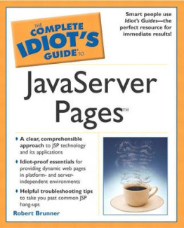 The Complete Idiot's Guide to JavaServer Pages Robert Brunner