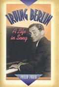 Irving Berlin: A Musical Life