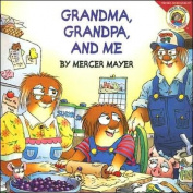 Grandma, Grandpa, and Me (Mercer Mayer's Little Critter