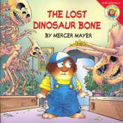 The Lost Dinosaur Bone (New Adventures of Mercer Mayer's Little Critter