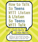 How to Talk So Teens Will Listen and Listen So Teens Will CD [Audio]
