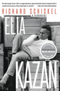 Elia Kazan: A Biography