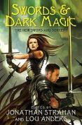 Swords & Dark Magic  : The New Sword and Sorcery