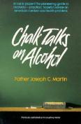 Chalk Talks on Alcohol