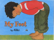 My Feet: A Let's Read and Find out Science Book