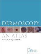 Dermoscopy: An Atlas 3e