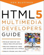 HTML 5 Multimedia Developers Guide