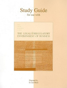 Study Guide for Use with the Legal & Regulatory Environment of Business