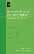 Mathematical and Economic Theory of Road Pricing