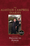 The Alastair Campbell Diaries, Volume One