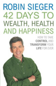42 Days to Wealth, Health and Happiness