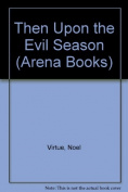 Then Upon the Evil Season