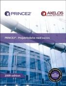 PRINCE2 - Projektledelse Med Succes [Danish Edition] [DAN]