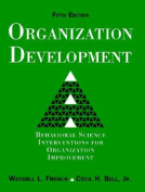 Organization Development:Behavioral Science Interventions for Organization Improvement