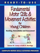 Ready to Use Fundamental Motor Skills and Movement Activities for Young Children