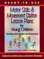 Ready-To Use Motor Skills & Movement Station Lesson Plans for Young Children