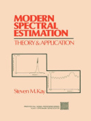 Modern Spectral Estimation:Theory and Application: Theory and Application: Theory and Application