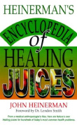 Heinerman's Encyclopedia of Healing Juices