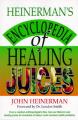 Heinerman's Encyclopedia of Healing Juices