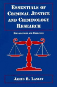 Essentials of Criminal Justice and Criminology Research:Explanations and Exercises