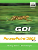 Go! with Microsoft Office PowerPoint 2003 Brief
