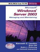 Microsoft Windows Server 2003 Managing and Maintaining Exam 70-290