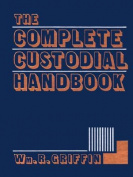 The Complete Custodial Handbook
