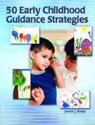 50 Early Childhood Guidance Strategies