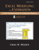 Excel Modeling and Estimation in the Fundamentals of Corporate Finance [With CDROM]
