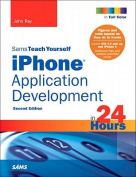 Sams Teach Yourself iPhone Application Development in 24 Hours, 2/e