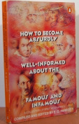 How to Become Absurdly Well-informed About the Famous and Infamous