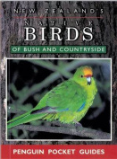 The Pocketbook Guide To New Zealand's Native Birds Of Bush & Countryside,