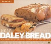 More Daley Bread
