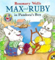 Max & Ruby in Pandora's Box