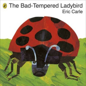 The Bad-Tempered Ladybird Board Book,