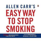 Allen Carr's Easy Way to Stop Smoking [Audio]