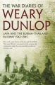 The War Diaries Of Weary Dunlop, Theailway 1942-1945,