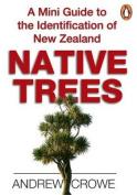 A Mini Guide To The Identification Of New Zealand Native Trees,