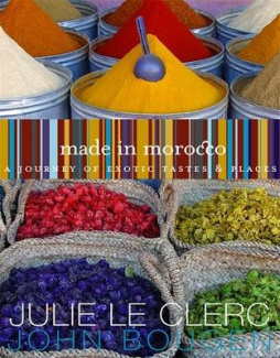 Made in Morocco: a Journey of Exotic Tastes and Places