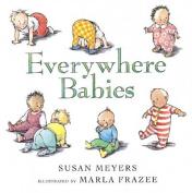 Everywhere Babies [Board Book]