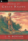 The Stones of Green Knowe (Green Knowe Chronicles
