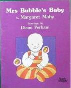 Mrs Bubble's Baby