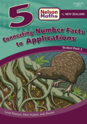 Nelson Math for New Zealand Connecting Number Facts to Applications