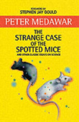 The Strange Case of the Spotted Mice and Other Classic Essays on Science