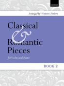 Classical and Romantic Pieces for Violin Book 2